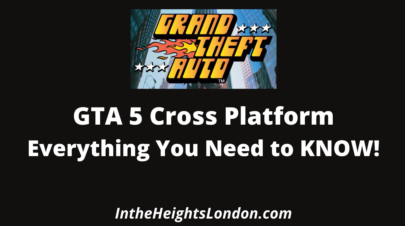 GTA 5 Cross Platform