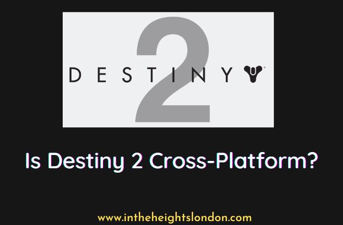 Is Destiny 2 Cross-Platform