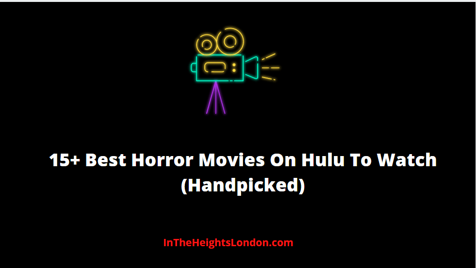 15+ Best Horror Movies On Hulu To Watch